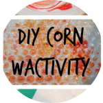 DIY CORN WACTIVITY