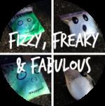 FIZZY FREAKY FABULOUS