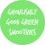 GHOULISHLY GOOD SMOOTHIES
