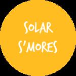 SOLAR S'MORES