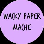 wacky paper mache